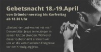 Gebetsnacht von Gründonnerstag bis Karfreitag